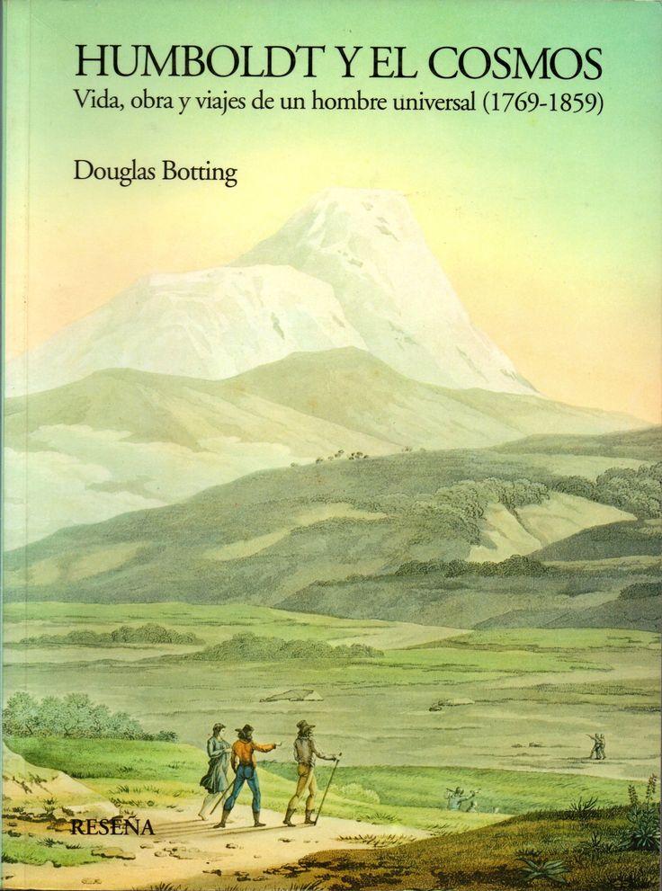 Humboldt y el cosmos.Vida, obra y viajes de un hombre universal (1769-1859).   Douglas Botting (1934-