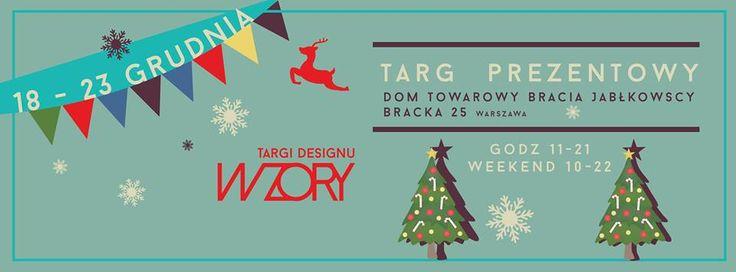 Wzorowy Targ Prezentowy 18-23 grudnia 2015 Dom Towarowy Bracia Jabłkowscy wstęp wolny!