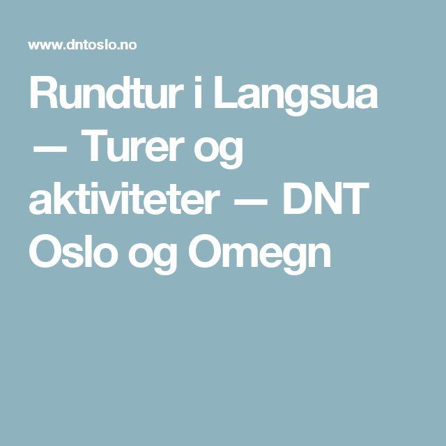Rundtur i Langsua       — Turer og aktiviteter  — DNT Oslo og Omegn