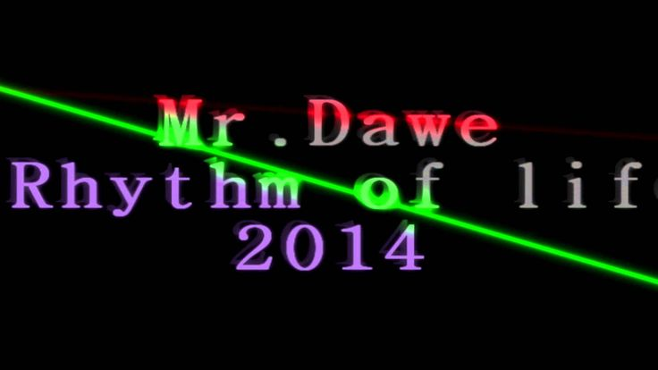 Mr Dawe  Rhythm of life 2014