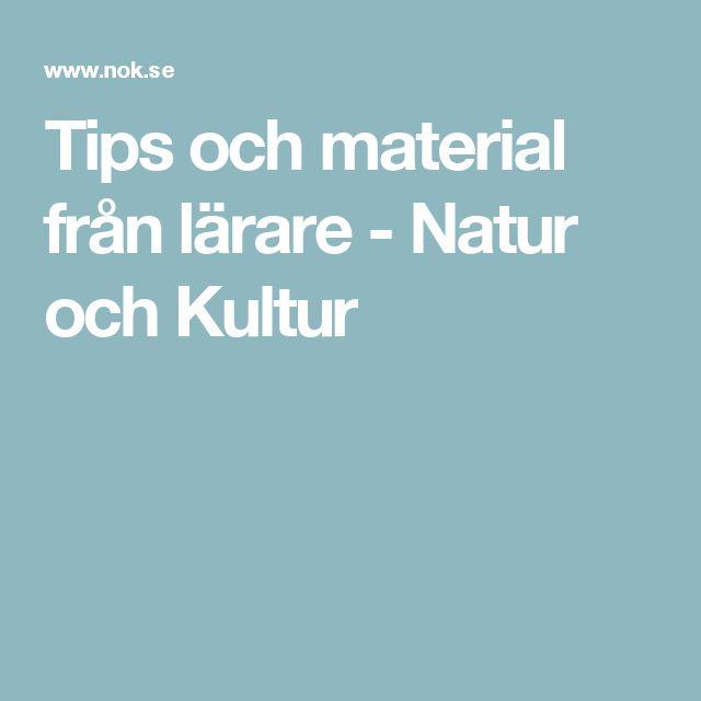 Tips och material från lärare - Natur och Kultur
