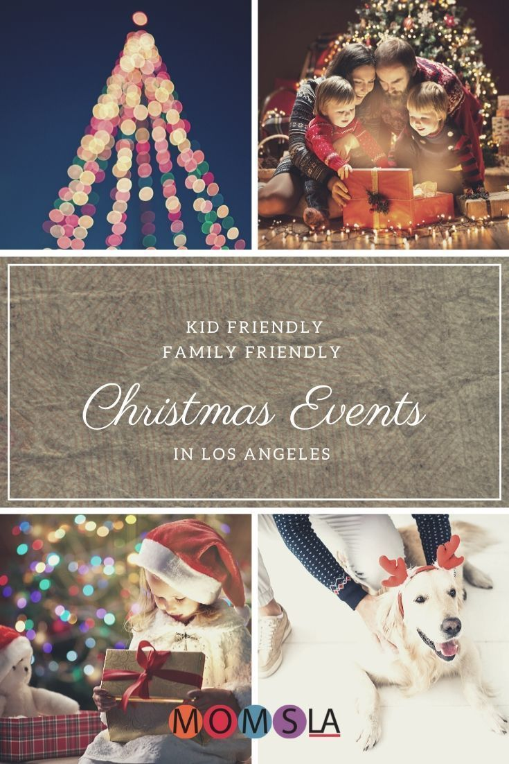 The Best Christmas And Holiday Events In And Around Los Angeles Momsla Christmas Events California Christmas Christmas Fun