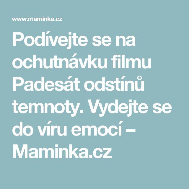 Podívejte se na ochutnávku filmu Padesát odstínů temnoty. Vydejte se do víru emocí – Maminka.cz