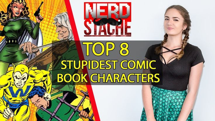 Welcome to Nerdstache 2.0! The new and improved Nerdy News Today we bring you Top 8 Stupidest Comic Book Characters Jess is back to give you her thoughts on who she thinks are the stupidest comic book characters ever created! If you like it put a subscribe on it! Or one of those lovely thumbs ups! https://www.youtube.com/channel/UC7Fk NERDSTACHE bought to you by WEBHEAD www.webhead.co.nz NERDSTACHE will be back every Wednesday at 5.30pmUTC Facebook Page: http://www.facebook.com/nerdstache