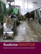 Mitä rehua karjalle pitäisi antaa ja kuinka paljon? Miten varmistaa, että jokainen eläin saa oikean rehuannoksen? Miten mitata, että jokainen eläin syö sen, mikä sen pitää syödä? Ja miten säätää ruokintaa ja ratkoa yksittäisiä ongelmia? Ruokintahavaintoja-kirja sisältää runsaasti käytännönläheisiä vinkkejä ja ohjeita terveelliseen ja taloudelliseen ruokintaan. Kirjan ytimekäs esitystapa ja 250 nelivärikuvaa auttavat parantamaan ruokintakäytäntöjä oivalluksen kautta.