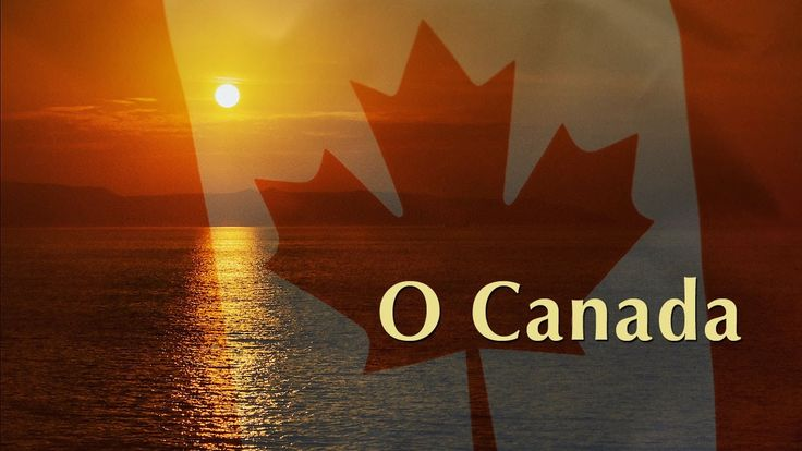 """Canadian national anthem """"O Canada""""—All four verses!"""