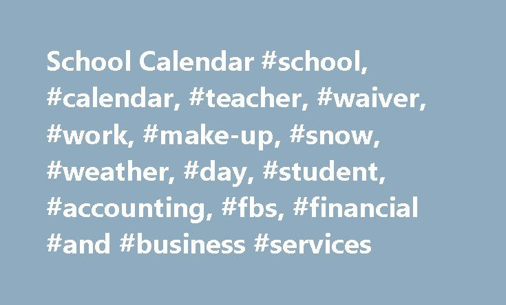 School Calendar #school, #calendar, #teacher, #waiver, #work, #make-up, #snow, #weather, #day, #student, #accounting, #fbs, #financial #and #business #services http://bahamas.remmont.com/school-calendar-school-calendar-teacher-waiver-work-make-up-snow-weather-day-student-accounting-fbs-financial-and-business-services/  # LEGISLATION SUMMARY FOR LEAS EFFECTIVE JULY 1, 2013 2012 Senate Bill 187 (Session Law 2012-145), applies beginning with the 2013-2014 school year, rewrites a portion of the…