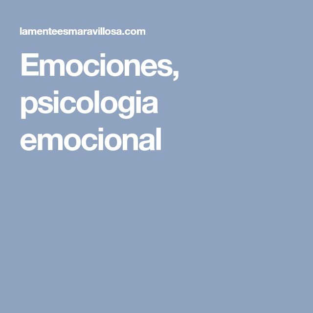 Emociones, psicologia emocional