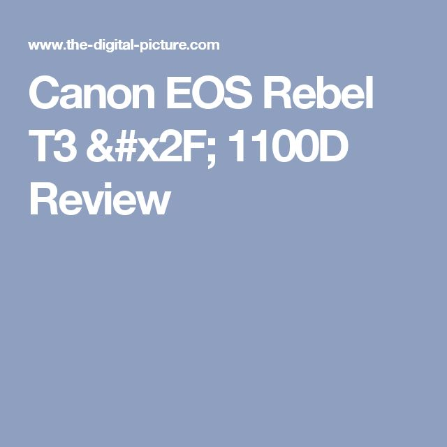 Canon EOS Rebel T3 / 1100D Review