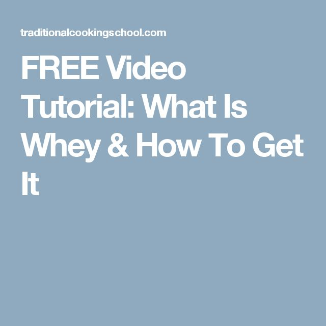 FREE Video Tutorial: What Is Whey & How To Get It