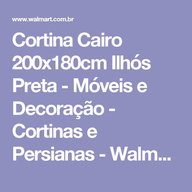 Cortina Cairo 200x180cm Ilhós Preta - Móveis e Decoração - Cortinas e Persianas - Walmart.com