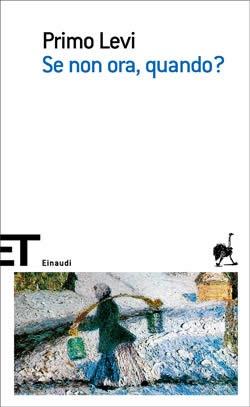 Primo Levi, Se non ora, quando?, ET Scrittori