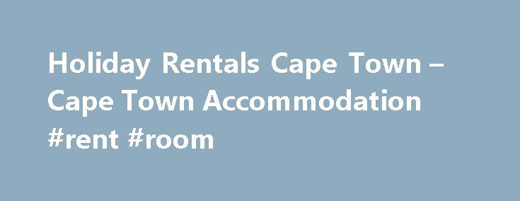 "Holiday Rentals Cape Town – Cape Town Accommodation #rent #room http://rental.remmont.com/holiday-rentals-cape-town-cape-town-accommodation-rent-room/  #holiday rental # Accommodation requirements Additional information Notes / Comments: Please type what you see in the image in the textbox below: Accommodation requirements Additional information Notes / Comments: Payment Protection Guarantee This guarantee (""Guarantee"") is provided by HRCT; the owner of Holiday Rentals in Cape Town and Cape…"