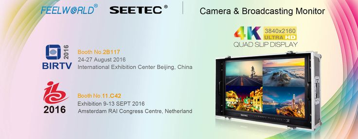 FEELWORLD & SEETEC will attend the BIRTV 2016 (Beijing International Radio, TV & Film Equipment Exhibition) in Beijing, china, during 2016/08/24 - 08/27, our booth no. is 2B117, and also the IBC Show during 2016/09/09- 09/13, our booth no. is 11.C42. FEELWORLD & SEETEC will show our new items there, and welcome to visit our booth. www.feelworld.com.cn www.seetec.cn