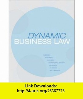 Dynamic Business Law (9780073524917) Nancy Kubasek, M. Neil Browne, Andrea Giampetro-Meyer, Linda Barkacs, Dan Herron, Carrie Williamson, Lucien Dhooge , ISBN-10: 0073524913  , ISBN-13: 978-0073524917 ,  , tutorials , pdf , ebook , torrent , downloads , rapidshare , filesonic , hotfile , megaupload , fileserve