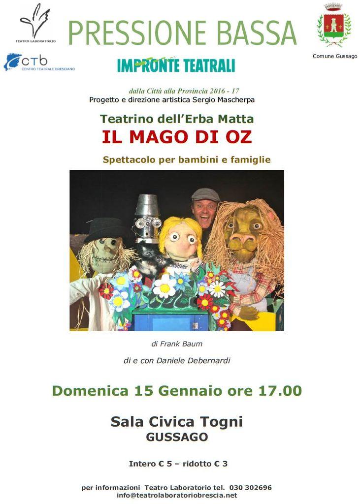 """Domenica 15 gennaio spettacolo per tutta la famiglia """"Il Mago di Oz"""" - http://www.gussagonews.it/spettacolo-famiglia-mago-oz-pressione-bassa-gennaio-2017/"""