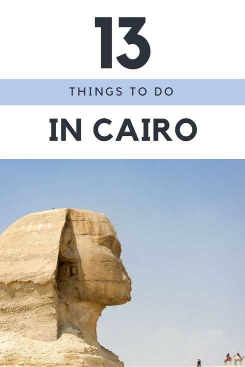 13 Things to do in Cairo Egypt in 3 Days - Cairo attractions and Cairo points of interest, including the Pyramids! #visitCairo #ExperienceEgypt #thisisegypt