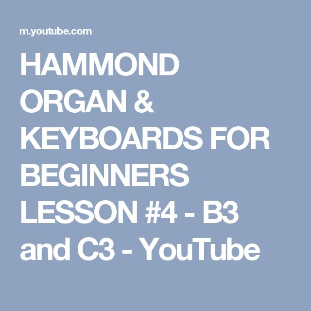 HAMMOND ORGAN & KEYBOARDS FOR BEGINNERS LESSON #4 - B3 and C3 - YouTube