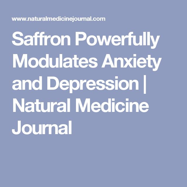 Saffron Powerfully Modulates Anxiety and Depression | Natural Medicine Journal