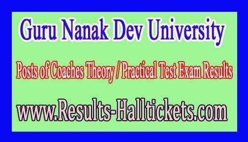 Guru Nanak Dev University Posts of Coaches Theory / Practical Test Exam Results     Guru Nanak Dev University Posts of Coaches Theory / Pr...