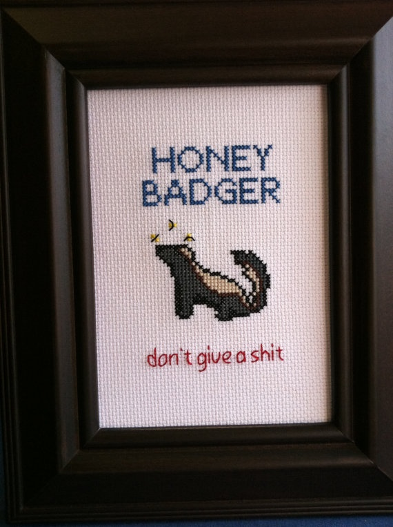 Honey Badger Cross Stitch by cspinney on Etsy, $35.00  I WANT THIS...thanks, Ally