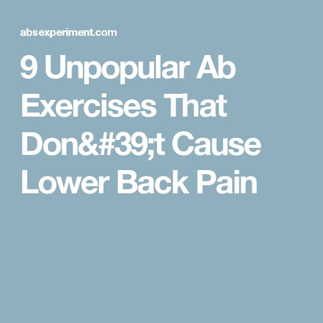 9 Unpopular Ab Exercises That Don't Cause Lower Back Pain