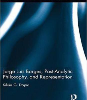 Jorge Luis Borges Post-Analytic Philosophy And Representation PDF