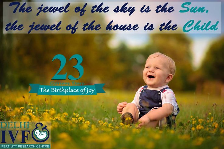 The #jewel of the #sky is the #sun, the jewel of the house is the #child- http://www.delhi-ivf.com #DIFC #IVF #baby #Surrogacy #pregnancy #Infertility #Surrogacy #love #Mom