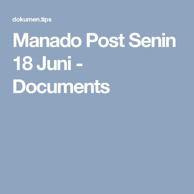Manado Post Senin 18 Juni - Documents