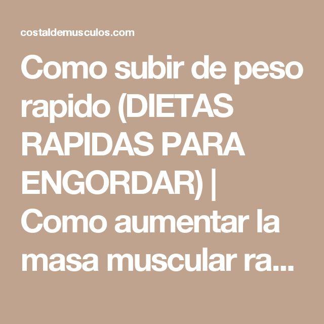 Como subir de peso rapido (DIETAS RAPIDAS PARA ENGORDAR) | Como aumentar la masa muscular rapidamente 2017