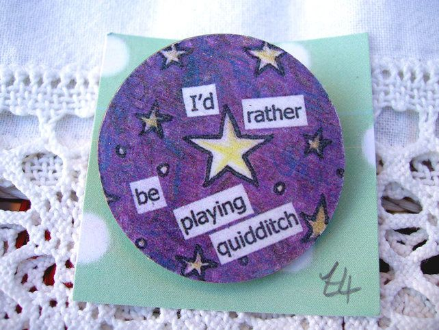 I'd Rather Be Playing Quidditch pin badge. £4.00