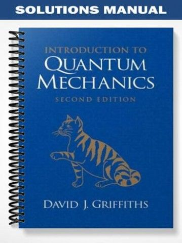 The 25 best introduction to quantum mechanics ideas on pinterest solutions manual introduction quantum mechanics 2nd edition griffiths at httpsfratstock fandeluxe Gallery