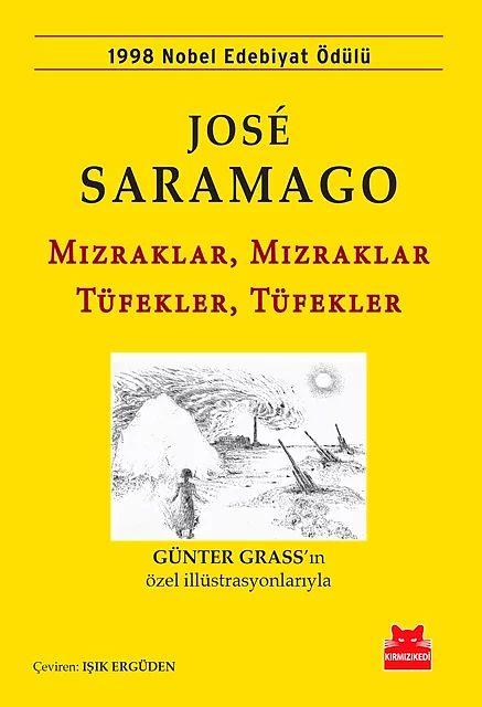 """""""Mızraklar, Mızraklar, Tüfekler, Tüfekler"""", José Saramago"""