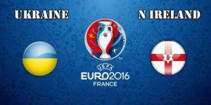 Prediksi Skor Ukraina vs Irlandia Utara 16 Juni 2016 Malam Ini