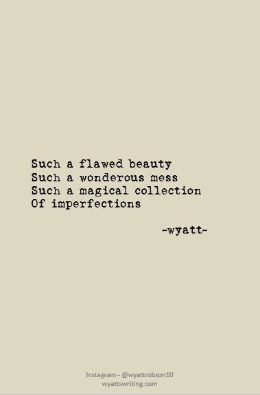Flawed Wyatt Wyattwrites Wyattpoems Poetry Poems Love
