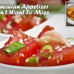 21 Popular Hawaiian Appetizer Dishes You Don't Want To Miss