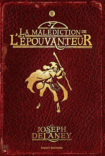 Joseph Delaney - L'Epouvanteur, tome 2 : La malédiction de l'épouvanteur