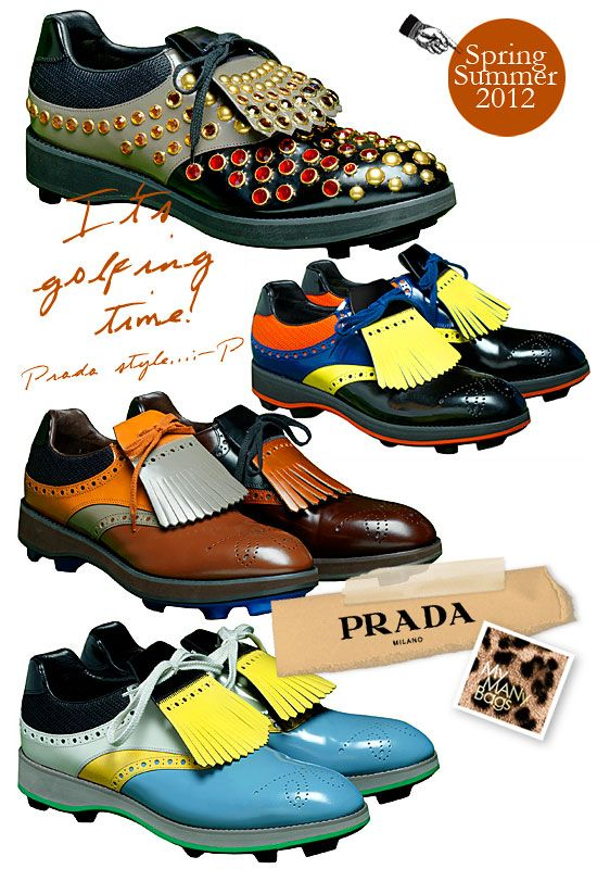 Prada golf shoes.. they might help me to win by distracting my opponents :)