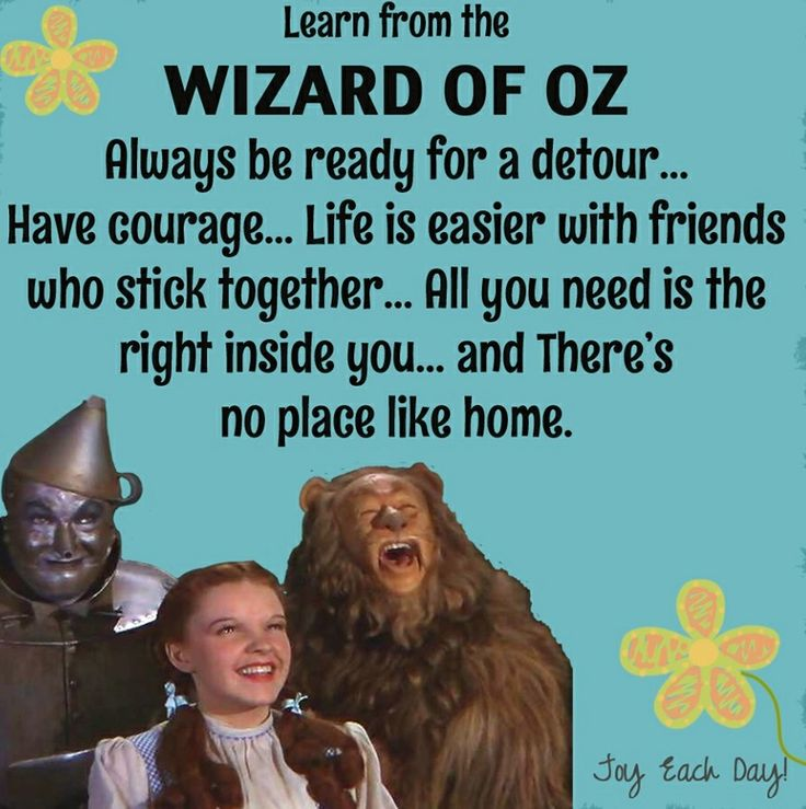 """""""Learn from the Wizard of Oz"""" quotes via www.Facebook.com/JoyEachDay"""