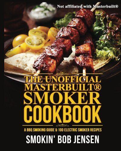The Unofficial Masterbuilt Smoker Cookbook: A BBQ Smoking...