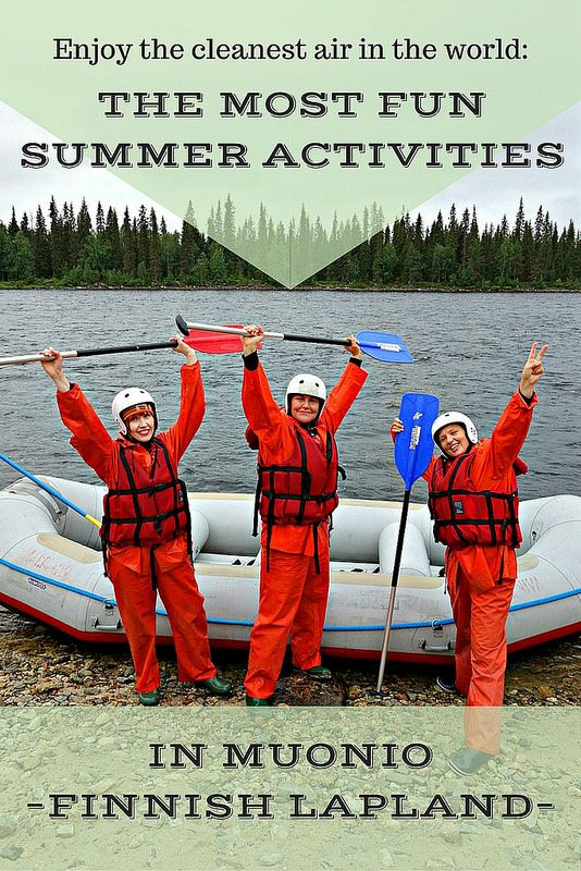 Enjoy the cleanest air in the world! The most fun summer activities in Muonio…