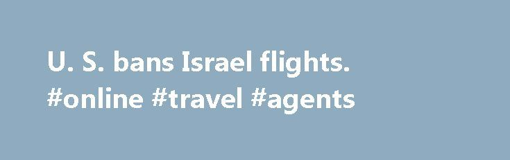 U. S. bans Israel flights. #online #travel #agents http://travel.remmont.com/u-s-bans-israel-flights-online-travel-agents/  #travel to israel # Story highlights The FAA is monitoring the situation and will issue updated instructions CNN reporter watches rocket intercepted near Ben Gurion Airport FAA prohibits U.S. flights to Ben Gurion Airport near Tel Aviv European Aviation Safety Agency recommends avoiding Ben Gurion A number of the world's leading airlines on Tuesday suspended […]The post…