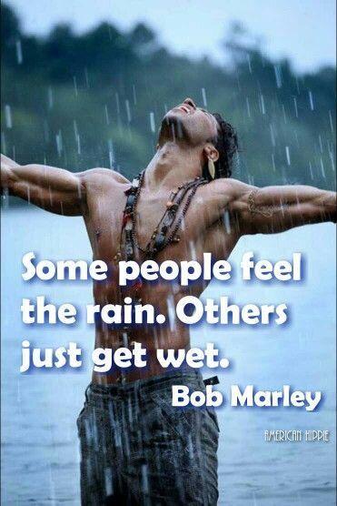 Some people feel the rain.