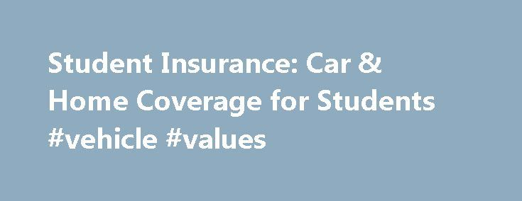 Student Insurance: Car & Home Coverage for Students #vehicle #values http://car.nef2.com/student-insurance-car-home-coverage-for-students-vehicle-values/  #student car insurance # Insurance for Students Insurance is easier than you think. We're here[...]