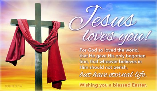 Jesus Loves You Easter Holidays eCards - Free Christian Ecards Online Greeting Cards