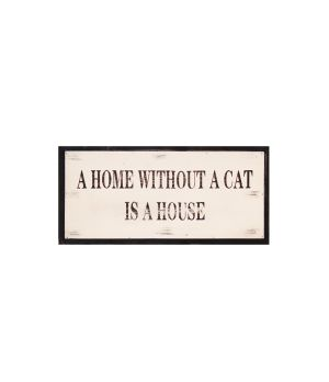 Bordje tekst 'A HOME WITHOUT A CAT IS A HOUSE'