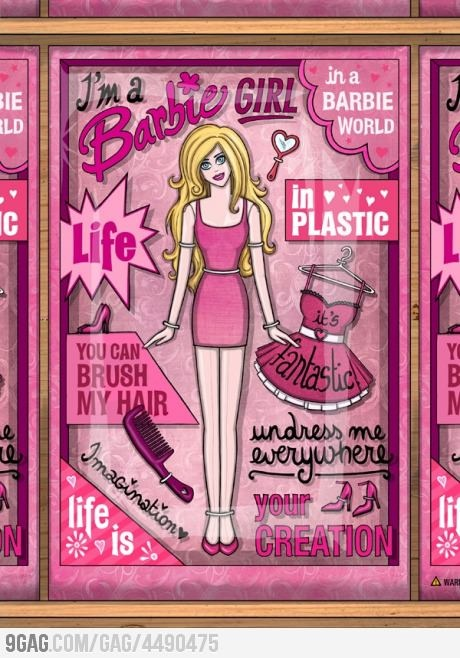 I'm a Barbie Girl.. Oh! You sang it!