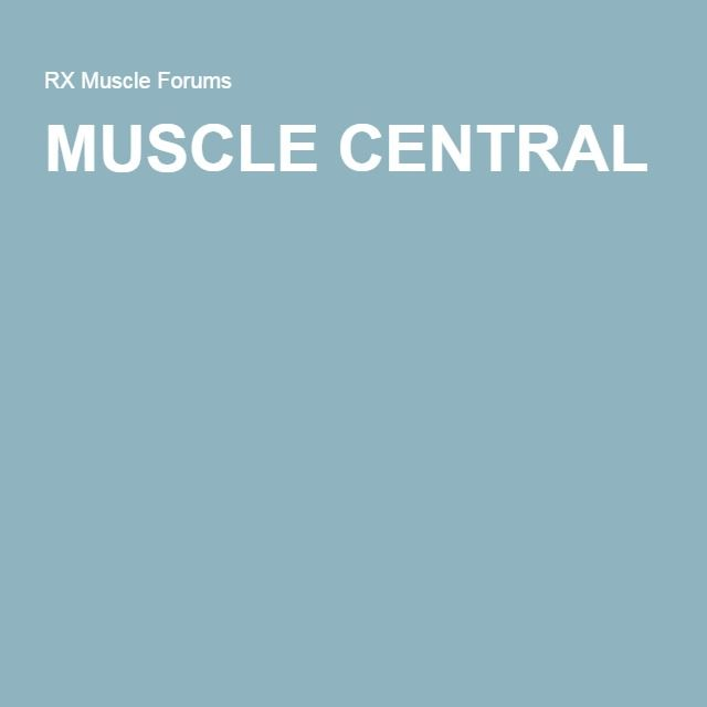 MUSCLE CENTRAL forum