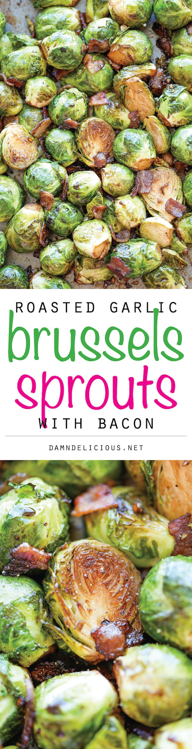 Roasted Garlic Brussels Sprouts - The best garlic brussels sprouts ever, made with garlic and crisp bacon goodness! Quarter the brussels sprouts, or cook them longer. But great flavor.