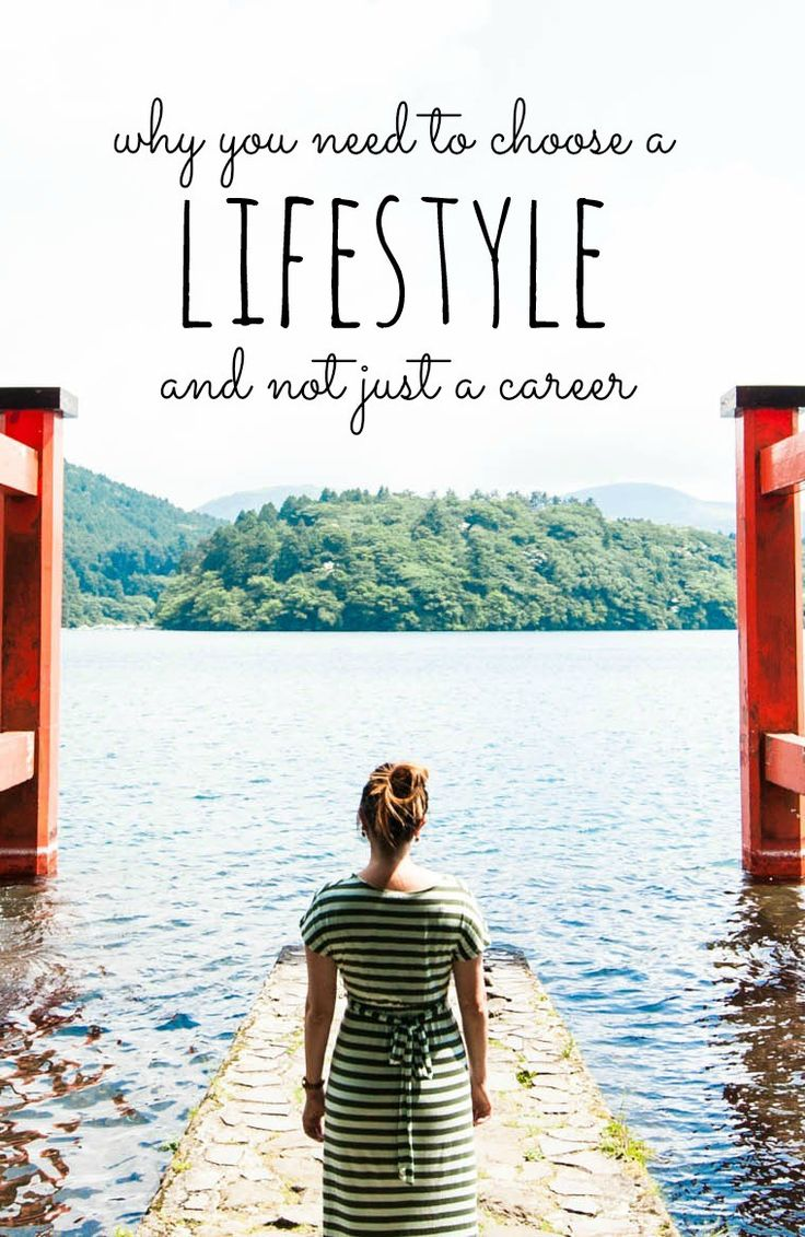 why you need to choose a lifestyle and not just a career